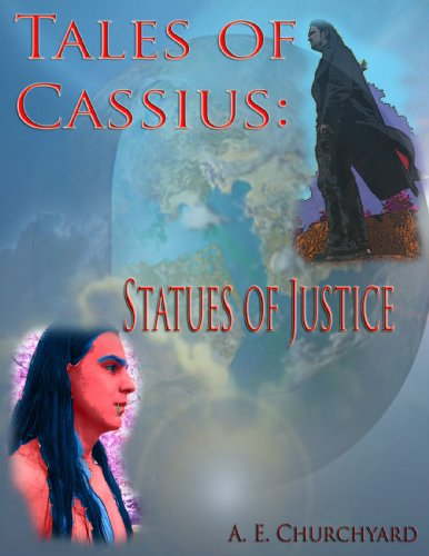 Tales of Cassius: Statues of Justice (The Tales of Cassius Series)