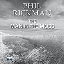 The Man in the Moss (       UNABRIDGED) by Phil Rickman Narrated by Seán Barrett