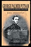 George Palmer Putnam: Representative American Publisher (Penn State Series in the History of the Book)