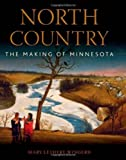 img - for North Country: The Making of Minnesota by Mary Lethert Wingerd (2010-06-07) book / textbook / text book