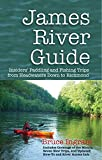 James River Guide: Insiders Paddling and Fishing Trips from Headwaters Down to Richmond
