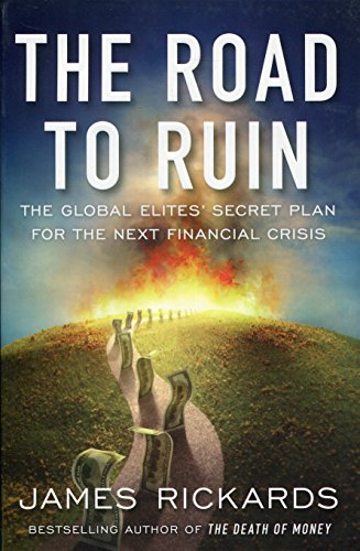 the-road-to-ruin-the-global-elites-secret-plan-for-the-next-financial-crisis