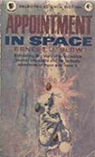 Appointment in Space by Ernest J. Blow
