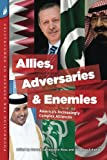 img - for Allies, Adversaries and Enemies: America's Increasingly Complex Alliances book / textbook / text book