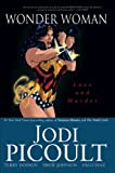 Wonder Woman: Love and Murder (1845766407) by Picoult, Jodi