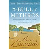 The Bull of Mithros (Mysteries of/Greek Detective 6)by Anne Zouroudi
