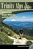 Trinity Alps & Vicinity: Including Whiskeytown, Russian Wilderness, and Castle Crags Areas: A Hiking and Backpacking Guide