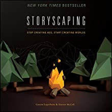 Storyscaping: Stop Creating Ads, Start Creating Worlds (       UNABRIDGED) by Gaston Legorburu, Darren McColl Narrated by Tim Andres Pabon