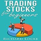 Trading Stocks for Beginners: How to Start Trading Stocks Hörbuch von Richard Locke Gesprochen von: Anthony Appolito