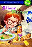 Aliens for Dinner (A Stepping Stone Book(TM))
