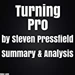 Turning Pro by Steven Pressfield Summary & Analysis | Blake Lewis