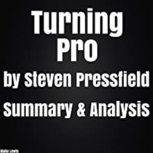 Turning Pro by Steven Pressfield Summary & Analysis Audiobook by Blake Lewis Narrated by Roberto Scarlato