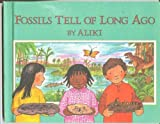Fossils Tell of Long Ago (Let's-Read-and-Find-Out Science Stage 2) (0690048440) by Aliki
