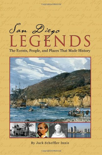 San Diego Legends: Events, People, and Places That Made History