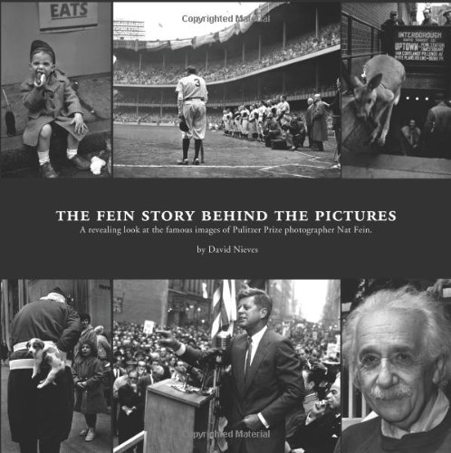 The Fein Story Behind Pictures A Revealing Look at the Famous Images of Pulitzer