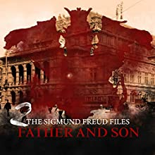Father and Son (The Sigmund Freud Files 2) (       UNABRIDGED) by Heiko Martens Narrated by David Rintoul, Carl Prekopp, Emma Tate, Nicolette McKenzie, Jess Robinson, Ashley Margolis
