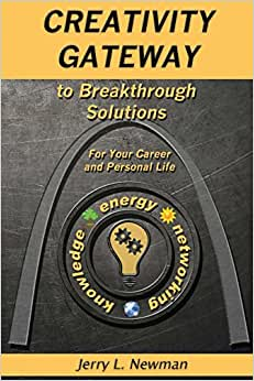 Creativity Gateway To Breakthrough Solutions: For Your Career And Personal Life