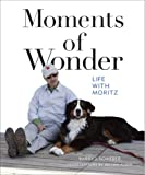Moments of Wonder: Life with Moritz