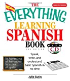 The Everything Learning Spanish Book: Speak, Write, and Understand Basic Spanish in No Time (Everything: Language and Literature)