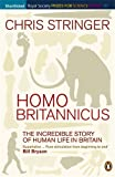 Homo Britannicus: The Incredible Story of Human Life in Britain (Penguin Press Science)