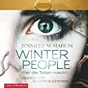 Winter People: Wer die Toten weckt Audiobook by Jennifer McMahon Narrated by Elisabeth Günther
