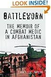 Battleworn: The Memoir of a Combat Medic in Afghanistan