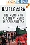 Battleworn: The Memoir of a Combat Me...