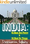 India: 55 Must See Places & 50 Must D...