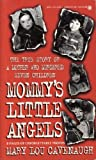 By Mary Lou Cavanaugh Mommys Little Angels: The True Story of a Mother Who Murdered Seven Children [Mass Market Paperback]
