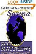 #3: Big Spring Ranch Brides:  Serena (Orphan Train Romance Series): (Orphan Train Romance Series, Book 4)