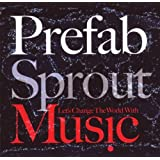 "Let's Change the World With Musicvon ""Prefab Sprout"""