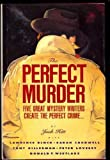 The Perfect Murder: Five Great Mystery Writers Create the Perfect Crime (0060163402) by Hitt, Jack