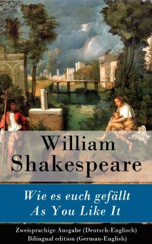 William Shakespeare - Wie es euch gefällt / As You Like It - Zweisprachige Ausgabe (Deutsch-Englisch) / Bilingual edition (German-English)