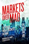 Markets Over Mao: The Rise of Private...