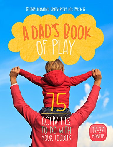 A Dad'S Book Of Play: 75 Activities To Do With Your Toddler front-104967