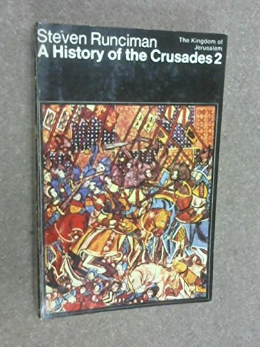 A History of the Crusades: THe Kingdom of Jerusalem v. 2 (Peregrine Books)
