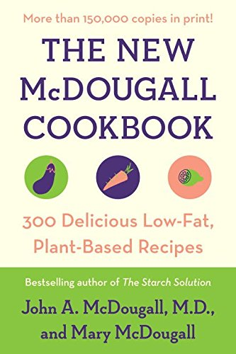 The New McDougall Cookbook: 300 Delicious Low-Fat, Plant-Based Recipes (Mcdougall Program compare prices)