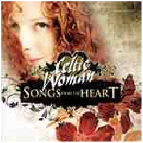 Celtic Woman - Songs from the Heart - Zortam Music
