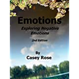 Emotions : Exploring Negative Emotions   2nd Edition ~ Casey Rose