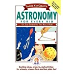 img - for [(Astronomy for Every Kid: 101 Experiments That Really Work )] [Author: Janice VanCleave] [Feb-2002] book / textbook / text book