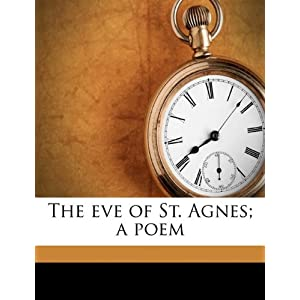 The Eve Of St. Agnes - John Keats
