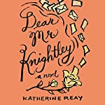 Dear Mr. Knightley | Katherine Reay