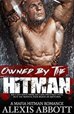 Owned by the Hitman: A Mafia Romance Novel