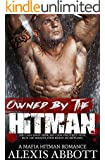 Owned by the Hitman: A Mafia Romance Novel