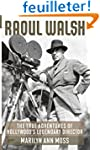 Raoul Walsh: The True Adventures of H...
