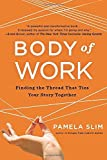 img - for Body of Work: Finding the Thread that Ties Your Career Together by Pamela Slim (24-Apr-2014) Paperback book / textbook / text book