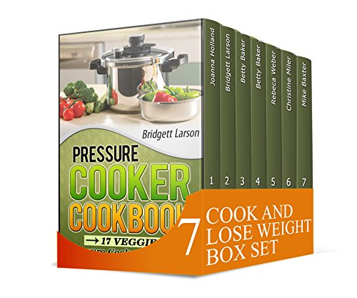 Cook and Lose Weight Box Set: Find out this Amazing CrockPot, Soup, Paleo Slow Cooker And Pressure Cooker Recipes Plus 7 Day Detox Plan (Crockpot, paleo diet cookbook, soup recipes) by Joanna Holland, Bridgett Larson, Betty Baker, Rebeca Weber, Christine Miler, Mike Baxter