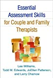 Essential Assessment Skills for Couple and Family Therapists (Guilford Family Therapy) by Williams PhD LMFT, Lee, Edwards PhD LMFT, Todd M., Patters (2014) Paperback