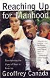 Reaching Up for Manhood: Transforming the Lives of Boys in America