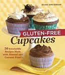 Gluten-Free Cupcakes: 50 Irresistible...